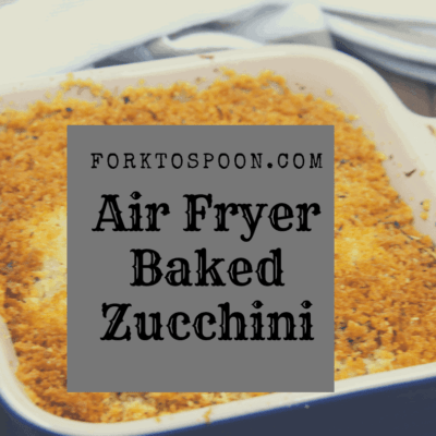 Air Fryer, Air Fried, Baked Zucchini