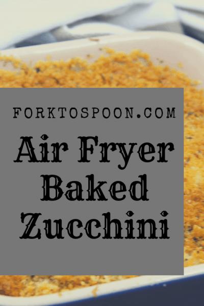 Air Fryer, Air Fried, Baked Zucchini