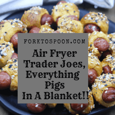 Air Fryer, Air Fried,  Great Appetizer Trader Joe's,  Everything Pigs In A Blanket!!