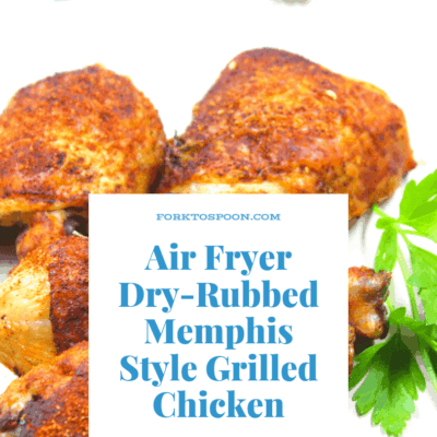 Air Fryer, Air Fried, Dry-Rubbed Memphis Style Grilled Chicken (Drumsticks and Thighs)