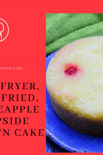 Air Fryer, Air Fried, Pineapple Upside Down Cake