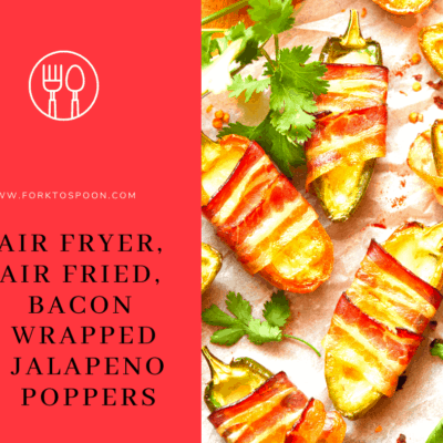 Air Fryer, Air Fried, Bacon Wrapped Jalapeno Poppers
