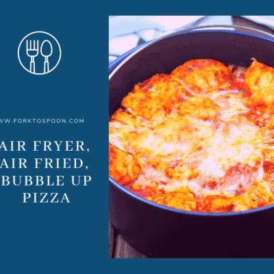 Air Fryer, Air Fried, Bubble Up Pizza