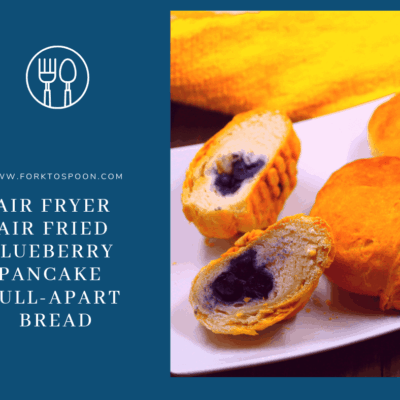 Air Fryer-Air Fried, Blueberry Pancake Pull-Apart Bread