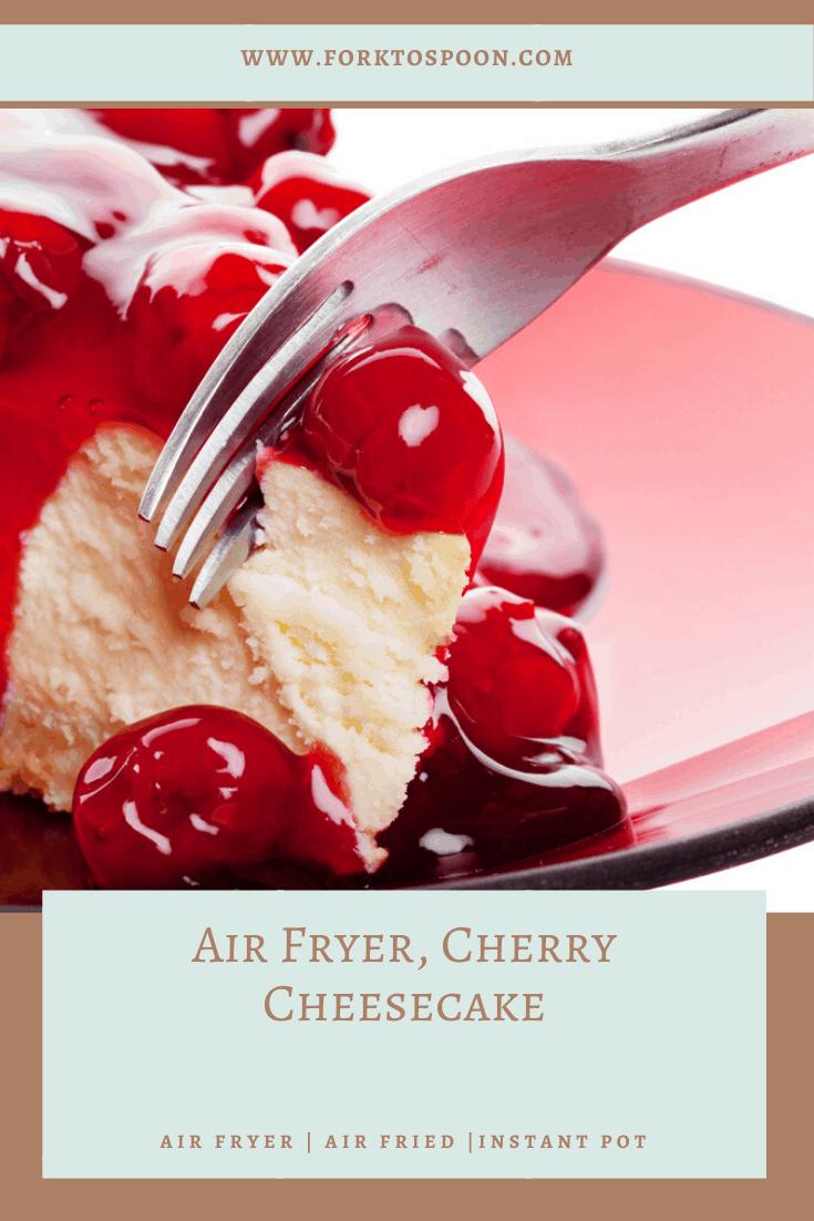Air Fryer, Cherry Cheesecake
