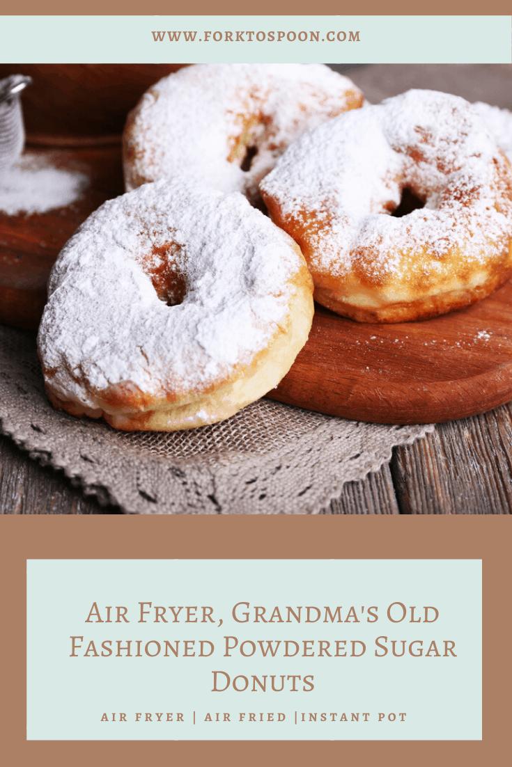 Air Fryer, Grandma's Old Fashioned Powdered Sugar Donuts