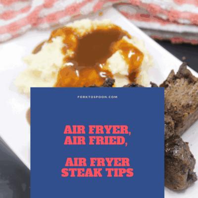 Air Fryer, Air Fried, Steak Tips