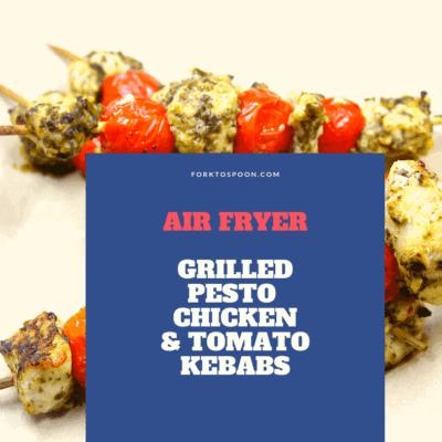 Air Fryer (Vortex) Grilled Pesto Chicken and Tomato Kebabs