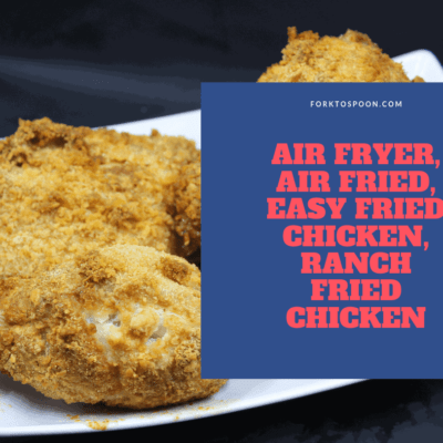 Air Fryer, Air Fried, Easy Fried Chicken, Ranch Fried Chicken