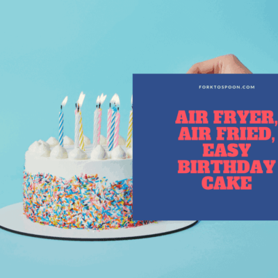 Air Fryer, Air Fried, The Easiest Birthday Cake