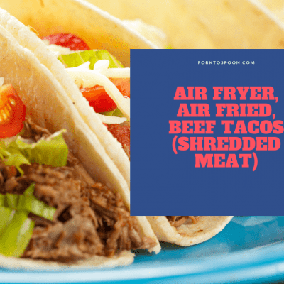 Air Fryer, Air Fried, Shredded Beef Tacos