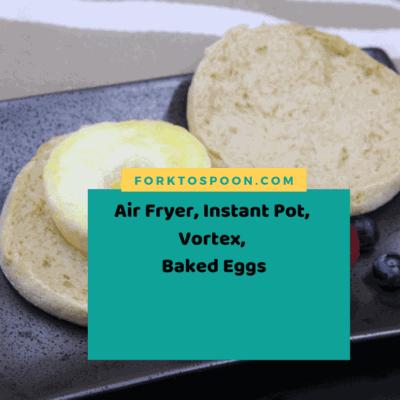 Air Fryer, Instant Pot, Vortex Baked Eggs