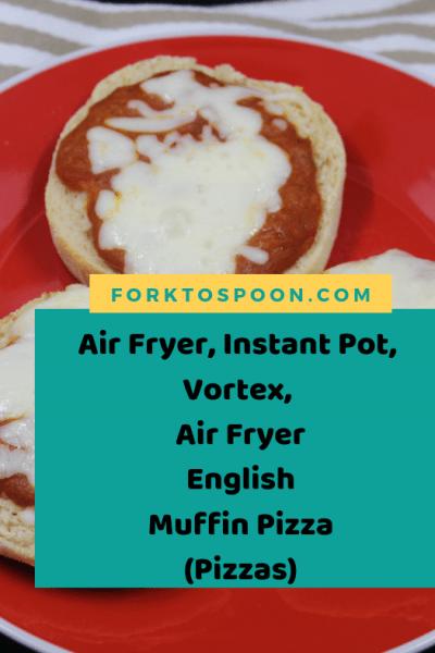 Air Fryer, Instant Pot, Vortex, English Muffin Pizza (Pizzas)