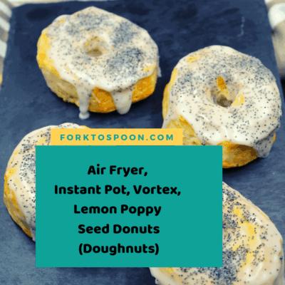 Air Fryer, Instant Pot, Vortex, Lemon Poppy Seed Donuts (Doughnuts)