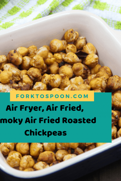 Air Fryer, Air Fried, Smoky Air Fried Roasted Chickpeas