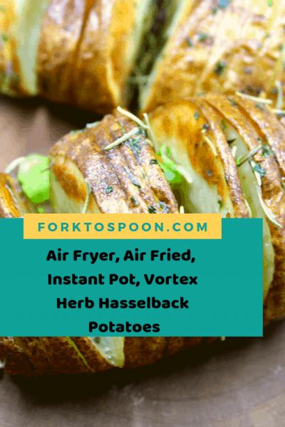 Air Fryer, Air Fried,   Instant Pot, Vortex Herb Hasselback Potatoes
