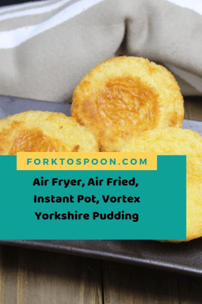 Air Fryer, Air Fried, Instant Pot, Vortex Yorkshire Pudding