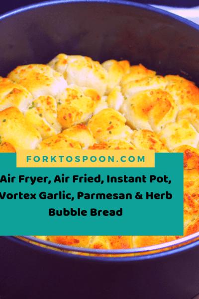 Air Fryer, Air Fried, Instant Pot, Vortex Garlic, Parmesan and Herb Bubble Bread