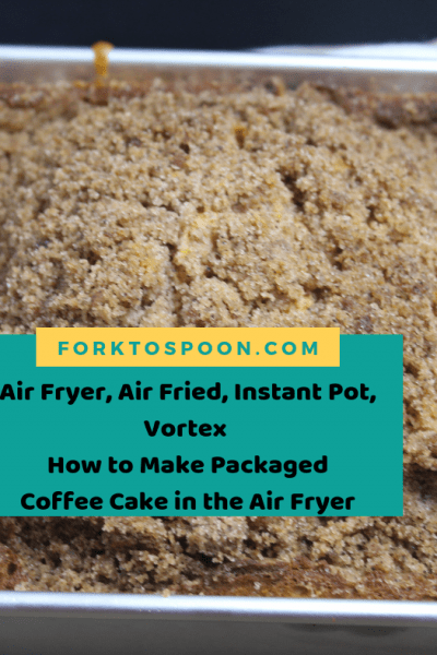 Air Fryer, Air Fried, Instant Pot Vortex Plus, How to Make Boxed Coffee Cake Mix in the Air Fryer