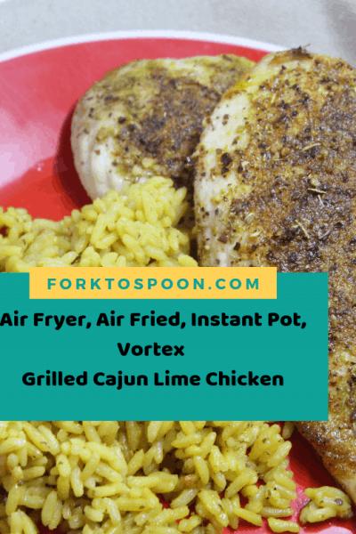Air Fryer, Air Fried, Instant Pot, Vortex, Grilled Cajun Lime Chicken