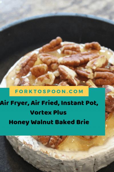 Air Fryer, Air Fried, Instant Pot, Vortex Plus, Honey Walnut Baked Brie