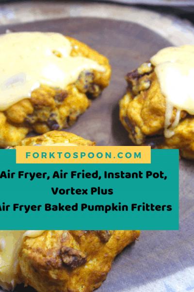 Air Fryer, Air Fried, Instant Pot, Vortex Plus, Air Fried Baked Pumpkin Fritters