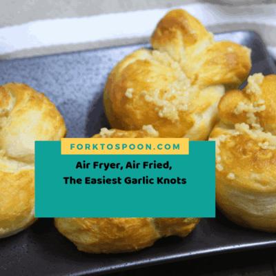 Air Fryer, Air Fried, The Easiest Homemade Garlic Knots