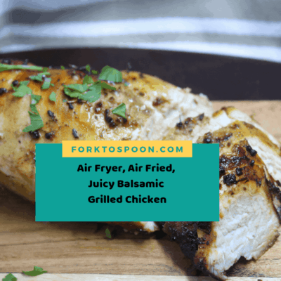 Air Fryer, Air Fried, Juicy Balsamic Grilled Chicken