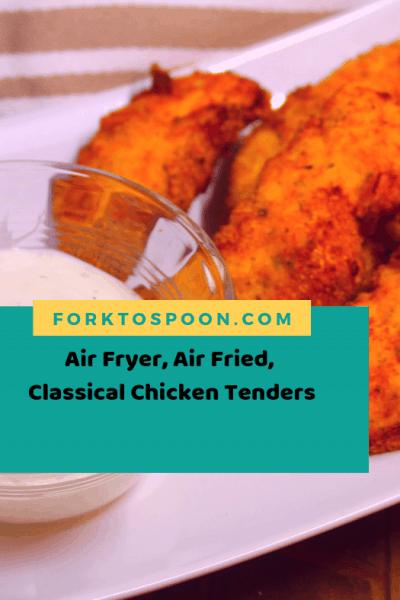 Air Fryer, Air Fried, Classic Chicken Tenders (Tenderloins)