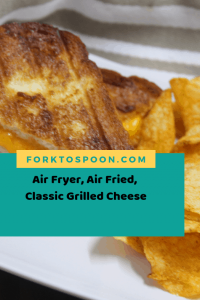 Air Fryer, Air Fried, Classic Grilled Cheese Sandwich