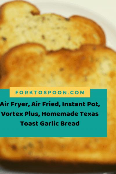 Air Fryer, Air Fried, Instant Pot, Vortex Plus, Homemade Texas Toast Garlic Bread