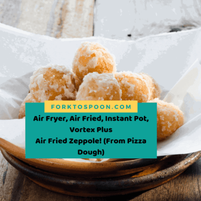 Air Fryer, Air Fried, Instant Pot, Vortex Plus, Air Fried Zeppole! Fried Dough Balls (From Pizza Dough)