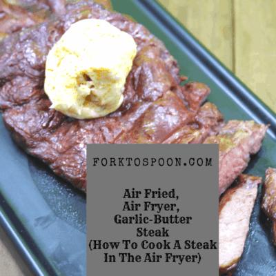 Air Fryer, Air Fried, Garlic Butter Steaks
