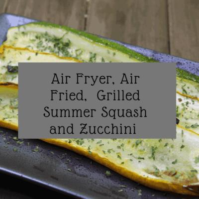 Air Fryer, Air Fried, Air Fried Grilled Summer Squash and Zucchini