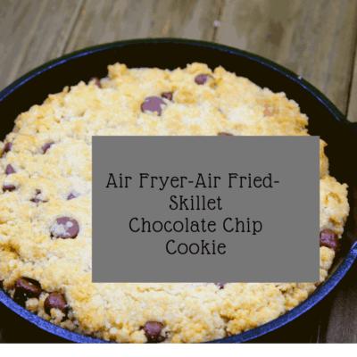 Air Fryer-Air Fried- Skillet Chocolate Chip Cookie