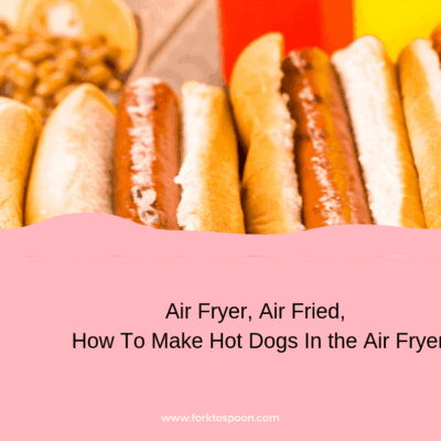 How To Make Hot Dogs In the Air Fryer