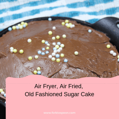 Air Fryer, Air Fried,   Old Fashioned Sugar Cake