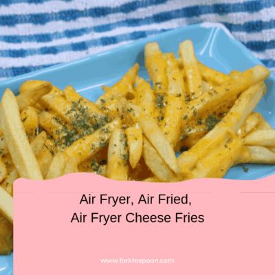 Air Fryer, Air Fried, Air Fryer Cheese Fries