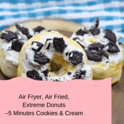 Air Fryer, Air Fried, Extreme Donuts–5 Minutes Cookies & Cream Donuts