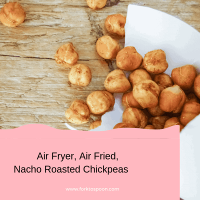 Air Fryer, Air Fried, Nacho Roasted Chickpeas