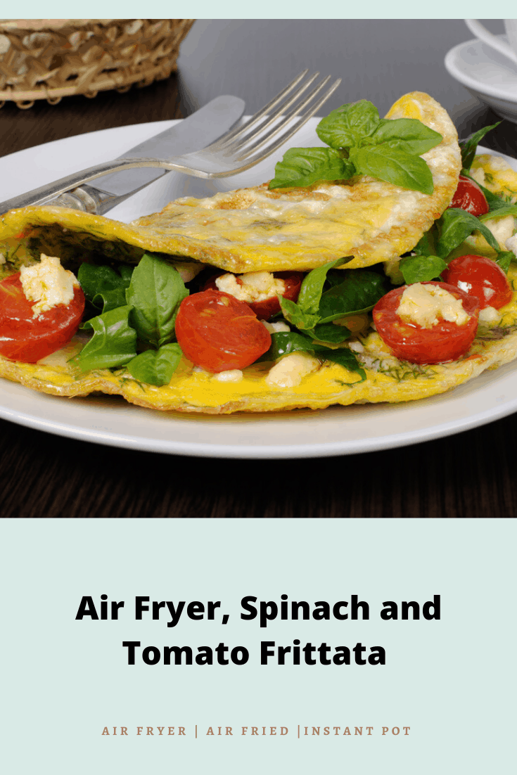 Air Fryer, Spinach and Tomato Frittata