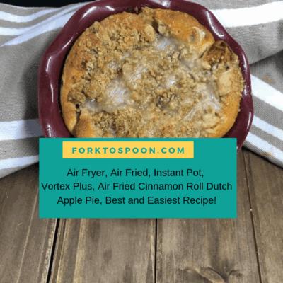 Air Fryer, Air Fried, Instant Pot, Vortex Plus, Air Fried Cinnamon Roll Dutch Apple Pie, Best and Easiest Recipe!