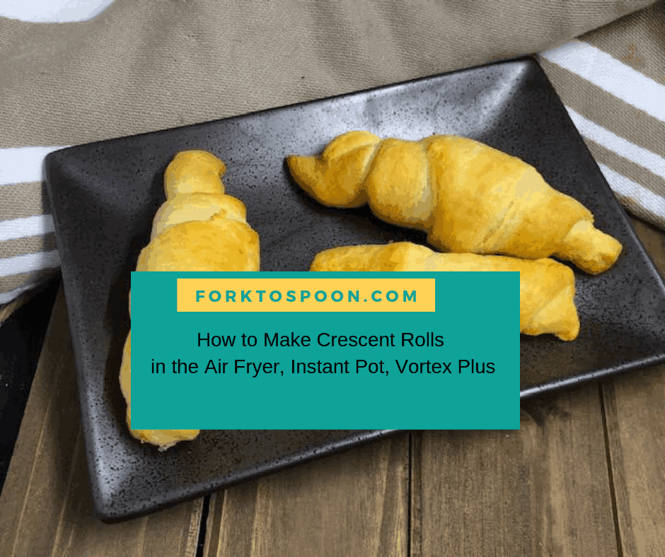 How To Make Crescent Rolls In The Air Fryer Instant Pot