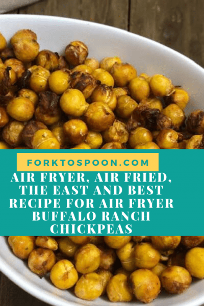 Air Fryer, Air Fried, The East and Best Recipe for Air fryer Buffalo Ranch Chickpeas