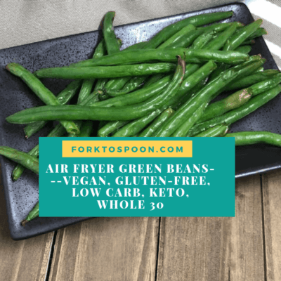 Air Fryer Green Beans—Vegan, Gluten-Free, Low Carb, Keto, Whole 30
