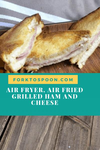 Air Fryer, Air Fried, Tasty Ham and Cheese Sandwich
