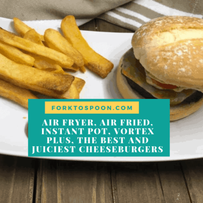Air Fryer, Air Fried, Instant Pot, Vortex Plus, The Best and Juiciest Cheeseburgers