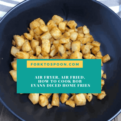 Air Fryer, Air Fried, How To Cook Bob Evans Diced Home Fries