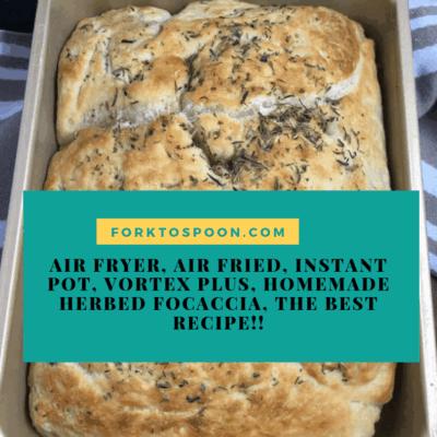 Air Fryer, Air Fried, Instant Pot, Vortex Plus, Homemade Herbed Focaccia, The Best Recipe!!