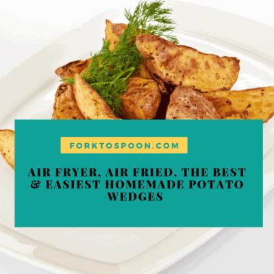 Air Fryer, Air Fried, The Best & Easiest Homemade Potato Wedges